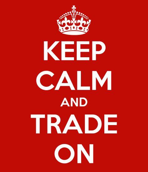 keep calm and trade on